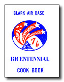 The Clark Air Base Bicentennial Cook Book
